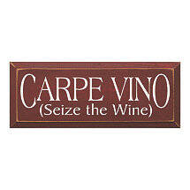 Carpe Vino (Seize the Wine) Sign